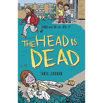 Murder Mysteries 4 The Head Is Dead von Tanya Landman