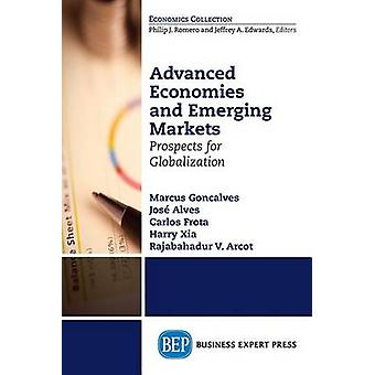 Advanced Economies and Emerging Markets Prospects for Globalization by Goncalves & Marcus