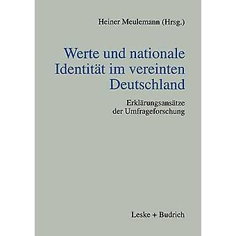 Werte und nationale Identitt im vereinten Deutschland Erklrungsanstze der Umfrageforschung de Meulemann & Heiner