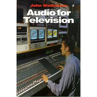 Audio for Television by Watkinson & John