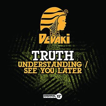 Truth - Understanding/See You Later USA import