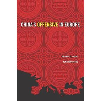 Chinas Offensive in Europe par Philippe Le Corre