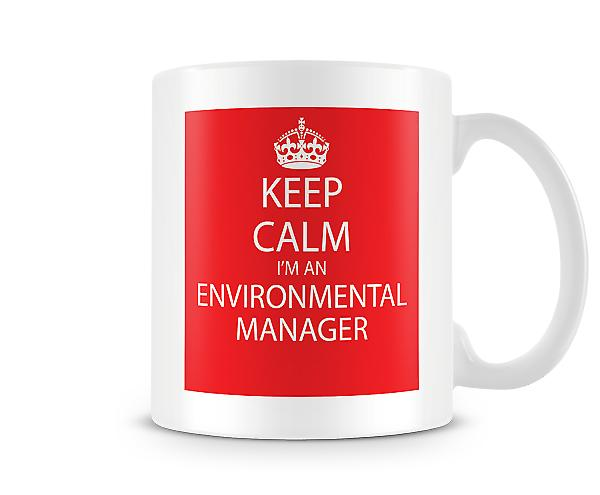 Keep Calm Im An Enviromental Manager Printed Mug Printed Mug