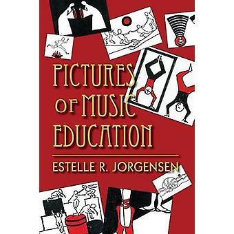 Pictures of Music Education by Estelle R. Jorgensen - 9780253222985 B