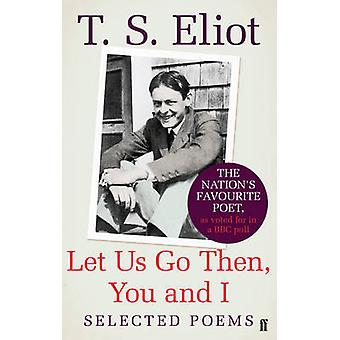 Let Us Go Then - You and I - Selected Poems (Main) by T. S. Eliot - 97