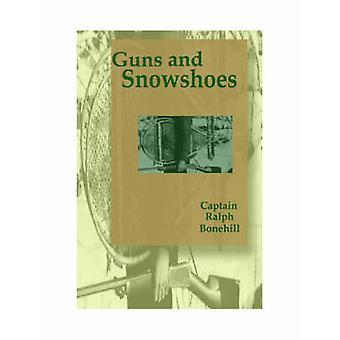 Guns and Snowshoes by Ralph Bonehill - 9781557533913 Book