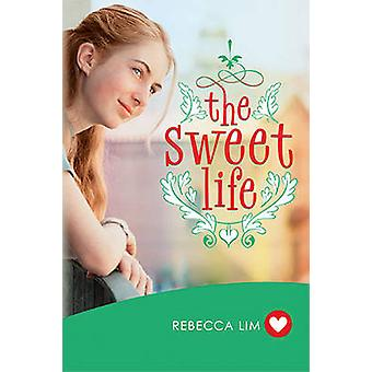 The Sweet Life by Rebecca Lim - 9781742377704 Book