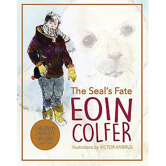 The Seal's Fate by Eoin Colfer - Victor Ambrus - 9781781124314 Book