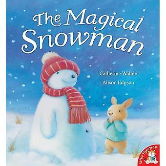 El muñeco de nieve mágico por Catherine Walters - Alison Edgson - 9781845069