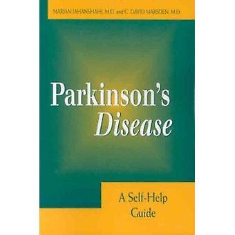 Parkinson's Disease - A Self-Help Guide by Marjan Jahanshahi - C. Davi