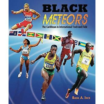 Black Meteors - The Caribbean in International Track and Field by Basi