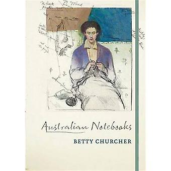 Australian Notebooks by Betty Churcher - 9780522864199 Book