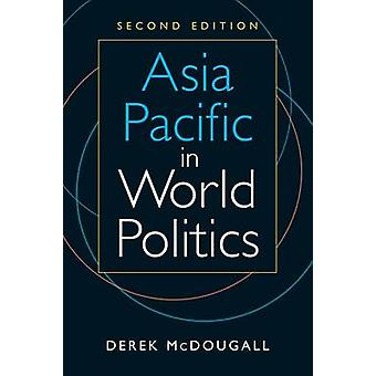 Asia Pacific in World Politics (2nd Revised edition) by Derek McDouga