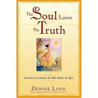 Sjælen elsker sandheden erfaringerne på stien til glæde af Linn & Denise