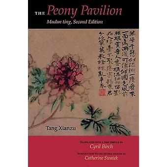 The Peony Pavilion - Mudan Ting (2nd Revised edition) by Xianzu Tang -