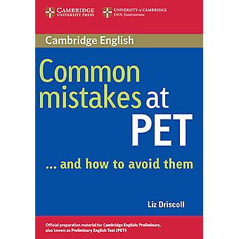 Common Mistakes at PET...and How to Avoid Them by Liz Driscoll - 9780