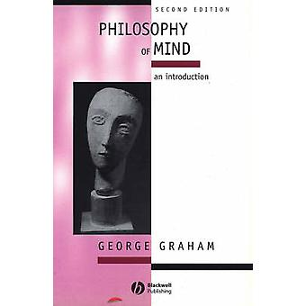 Philosophy of Mind - An Introduction (2nd Revised edition) by George G