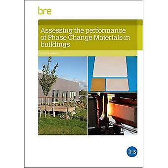 Assessing the Performance of Phase Change Materials in Buildings by C
