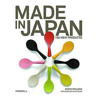 Made in Japan - 100 New Products by Naomi Pollock - Reiko Sudo - 97818