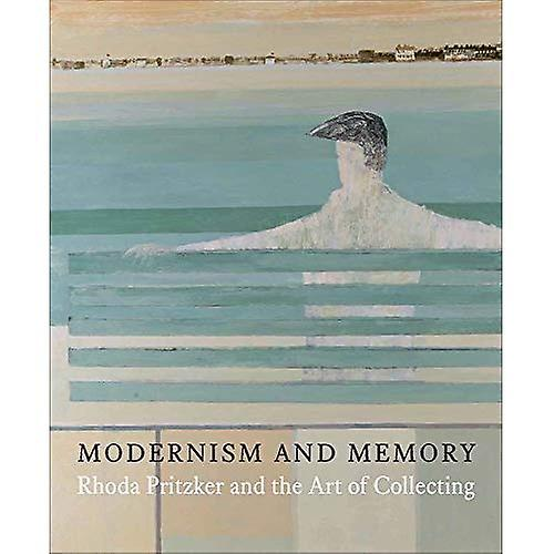 Modernism and Memory  Rhoda Pritzker and the Art of Collecting