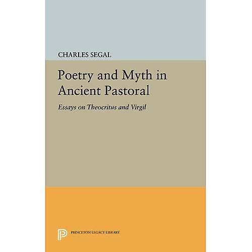 Poetry and Myth in Ancient Pastoral  Essays on Theocritus and Virgil (Princeton Legacy Library)
