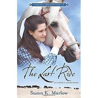 Le Last Ride: Un livre d'Andrea Carter (cercle C jalons)