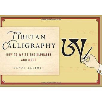 Hur man skriver tibetanska kalligrafi: alfabetet och Beyond