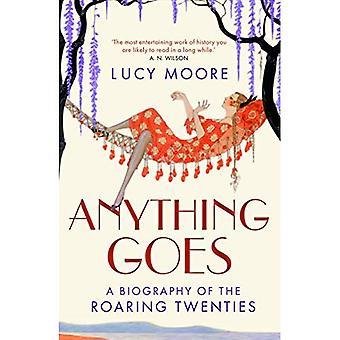 Anything Goes: Eine Biographie der Roaring Twenties