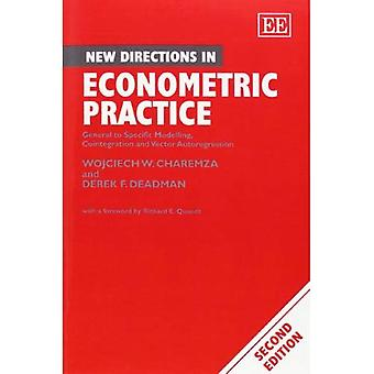 New Directions in Econometric Practice: General to Specific Modelling, Cointegration and Vector Autoregression