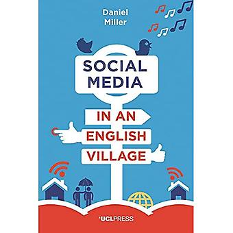 Social Media in an English Village: (Or How to Keep People at Just the Right Distance) (Paperback)