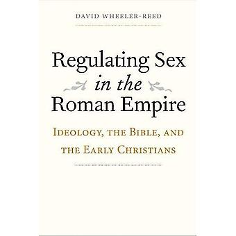 Reglera Sex i det romerska riket: ideologi, Bibeln och de tidiga kristarna (Synkrisis)