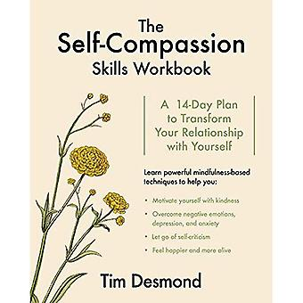 The Self-Compassion Skills Workbook: A 14-Day Plan to� Transform Your Relationship� with Yourself