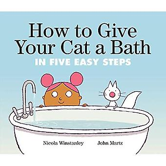 How To Give Your Cat A Bath: In Five Easy Steps