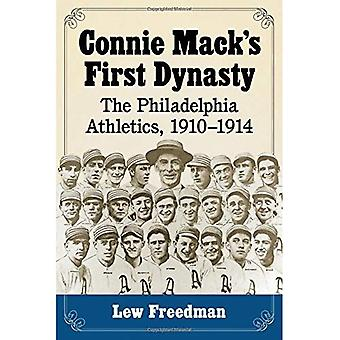 Connie Mack's First Dynasty: The Philadelphia Athletics, 1910-1914