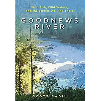 Knasen River: Vild fisk, vilt vatten och berättelserna vi finner det