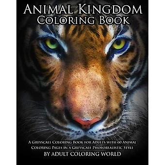 Animal Kingdom Coloring Book: A Greyscale Coloring Book for Adults with 60 Animal Coloring Pages in a� Greyscale Photorealistic Style