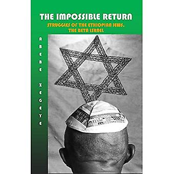 The Impossible Return: Struggles of the Ethiopian Jews, the Beta Israel