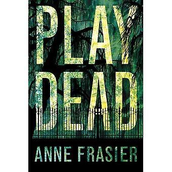 Play Dead (série Elise Sandburg)