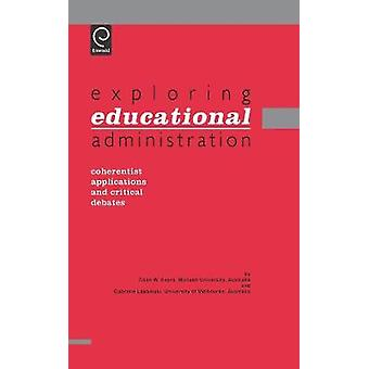 Exploring Educational Administration by Evers & C. W.
