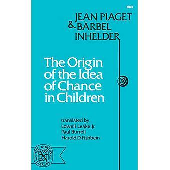 Origin of the Idea of Chance in Children by Piaget & Jean & Jean