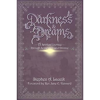 Mørke drømmer en åndelig reise gjennom separasjon og skilsmisse av Laucik & Stephen A.