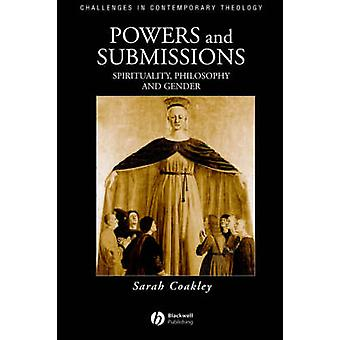 Powers and Submissions Spirituality Philosophy and Gender by Coakley & Sarah