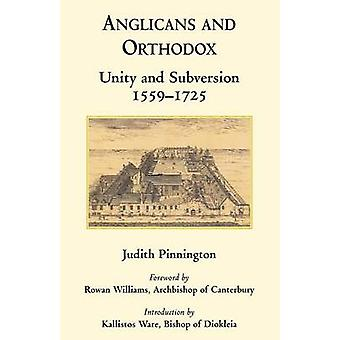 Anglicans and Orthodox Unity and Subversion 15591725 by Pinnington & Judith