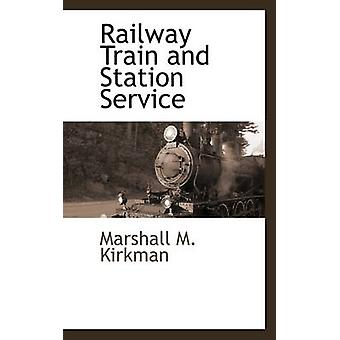 Railway Train and Station Service by Kirkman & Marshall M.