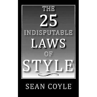 THE 25 INDISPUTABLE LAWS OF STYLE by COYLE & SEAN