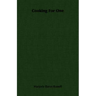 Cooking For One by Russell & Marjorie Baron