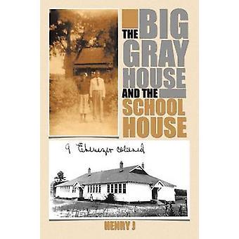 La casa gris y la casa de la escuela por Henry J.