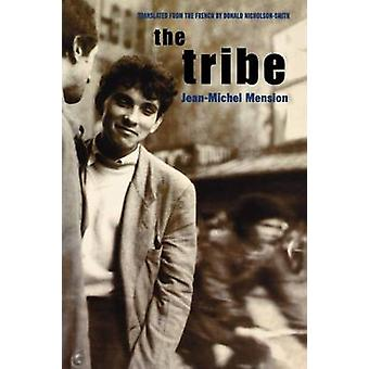 The Tribe Contributions to the History of the Situationist International and Its Time Vol. 1 by Mension & JeanMichel