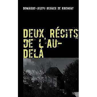 Deux Recits de LAuDela by Bernier De Ribemont & DominiqueJoseph