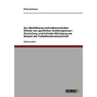 Zur Abschtzung makrokonomischer Effekte von sportlichen Groereignissen. Die Fuballweltmeisterschaft by Hartmanis & Philip